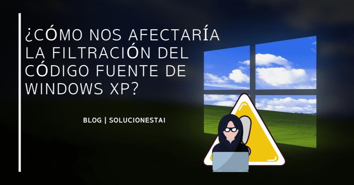 Cómo nos afectaría la filtración del código fuente de Windows XP?