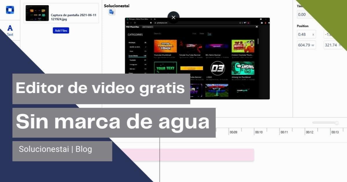 Conoce el editor de video gratuito, sin marcas de agua y soporte HD