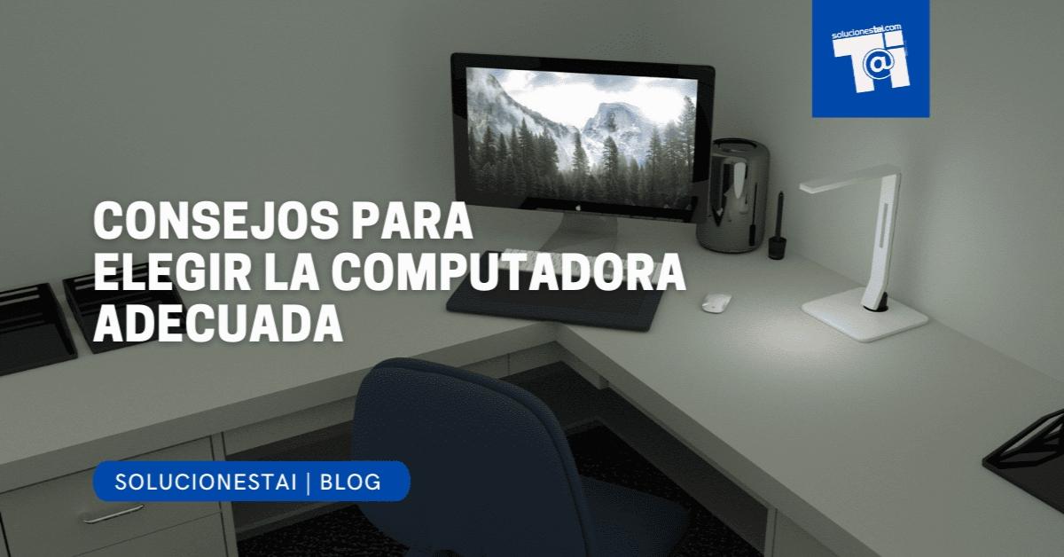 Consejos para elegir la computadora adecuada