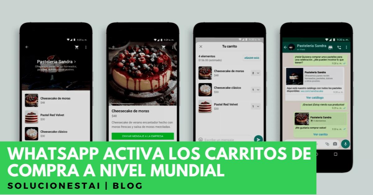 Finalmente, WhatsApp ha activado los carritos de compras en todo el mundo