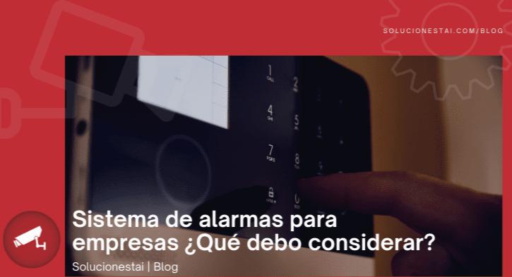 Sistema de alarmas para empresas ¿Qué debo considerar?